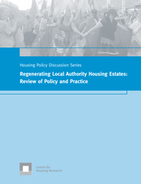 Regenerating Local Authority Housing Estates: Review of Policy and Practice