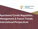 Watch: Apartment/Condo Regulation, Management & Future Trends:  International Perspectives