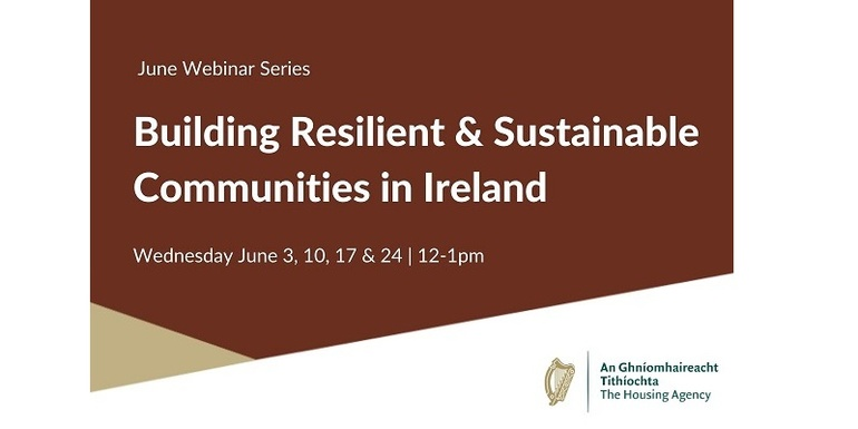 June Webinar Series: Building Resilient & Sustainable Communities in Ireland