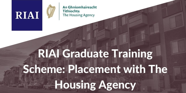 RIAI Graduate Training Scheme - Placement with The Housing Agency
