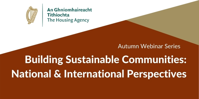 Autumn Webinar Series - Building Sustainable Communities: National & International Perspectives