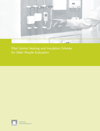 Pilot Central Heating and Insulation Scheme for Older People Evaluation