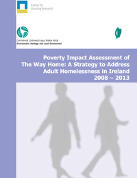 Poverty Impact Assessment of The Way Home: A Strategy to Address Adult Homelessness in Ireland 2008 – 2013