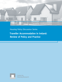 Traveller Accommodation in Ireland:Review of Policy and Practice