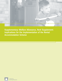 Supplementary Welfare Allowance, Rent Supplement: Implications for the Implementation of the Rental Accommodation Scheme