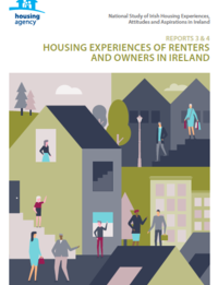 Housing Experiences of Renters and Owners in Ireland: Reports 3 & 4