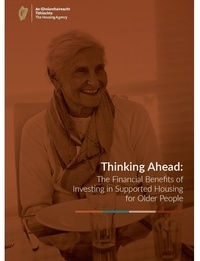 Thinking Ahead: The Financial Benefits of Investing in Housing for Older People